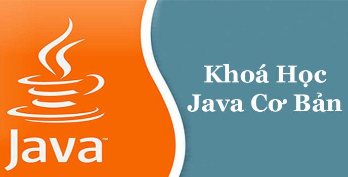 Học Java cơ bản đầy đủ cho người mới bắt đầu